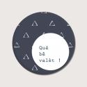 Badge Qué bê valèt!